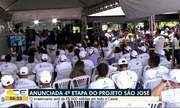 Anunciada 4ª etapa do Projeto São José