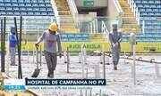 Obras de hospital de campanha no PV estão 60% concluídas