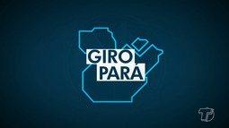 Confira as principais notícias de outras cidades da região no Giro Pará