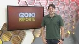 Veja a íntegra do Globo Esporte AM desta terça (19)