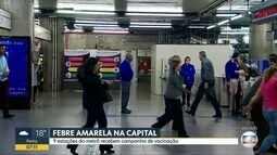 Metrô de SP recebe campanha de vacinação contra febre amarela