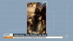 Grávidas têm filhos na rua: casos geram indignação em Salvador e RMS