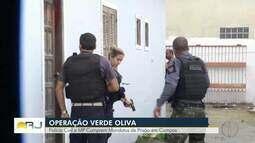 Polícia Civil e MP cumprem mandados de prisão em Campos, no RJ