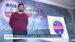 Foragido do sistema prisional do Amapá é preso em Manaus