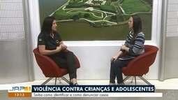 Entrevista: sobre violência contra crianças e adolescentes no Amapá