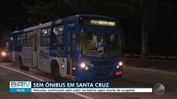 Destaques do dia: bairro da Santa Cruz amanhece sem ônibus após morte de suspeito