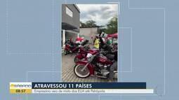 Empresário atravessou 11 países e veio dos EUA até Petrópolis, RJ, de moto