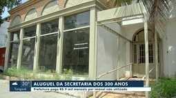 Polêmica envolve aluguel de imóvel que era para sediar Secretaria dos 300 anos de Cuiabá