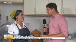 Cozinheira fala da 'labuta' para atender os pedidos de caruru da Semana Santa