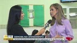 Secretária de Saúde de Vitória fala sobre superlotação no PA da Praia do Suá