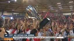 Leoas da Serra conquistam título mundial de futsal feminino