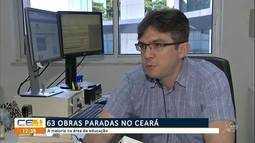 Mais de 60 obras estão paradas no Ceará