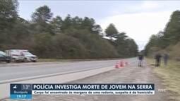 Polícia investiga caso de jovem encontrada morta às margens de rodovia na Serra de SC
