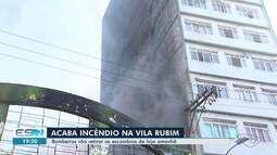 Incêndio na Vila Rubim é totalmente apagado, mas imóveis vizinhos continuam interditados