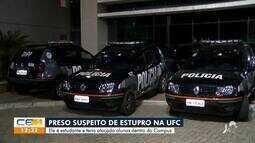 Homem é preso suspeito de estuprar estudantes da UFC