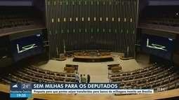 Proposta apresentada em Brasília pode mudar destino das milhas aéreas de deputados