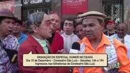 Humoristas convidam público cearense para a gravação do especial Humor no Ceará