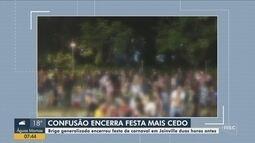 Confusão antecipa fim da festa de carnaval em Joinville no fim de semana