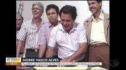 Morre Vasco Alves, ex-prefeito de Vila Velha e Cariacica