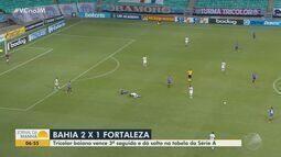 Bahia vence o Fortaleza e consegue uma posição melhor na tabela do Campeonato Brasileiro