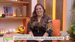 Tati Machado solta alguns spoilers das novelas