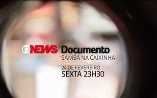 GloboNews Documento: Samba na caixinha