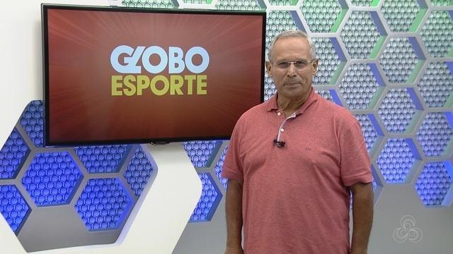 Assista à íntegra do Globo Esporte AM deste sábado (18)