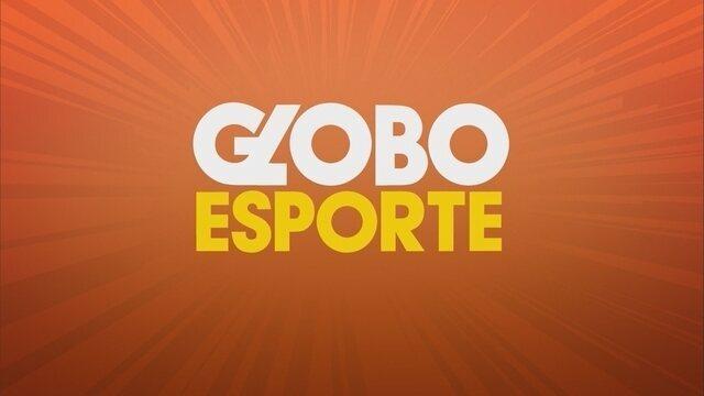 Confira a íntegra do Globo Esporte desta quarta-feira (16)