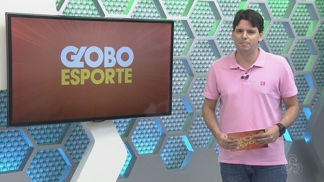 Confira a íntegra do Globo Esporte AM deste sábado (9)
