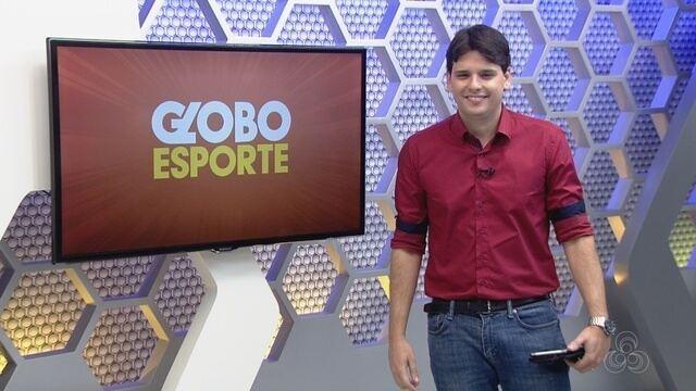 Veja a íntegra do Globo Esporte AM deste sábado (20)