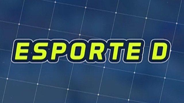 Veja a íntegra do Esporte D desta quinta-feira, dia 15/03