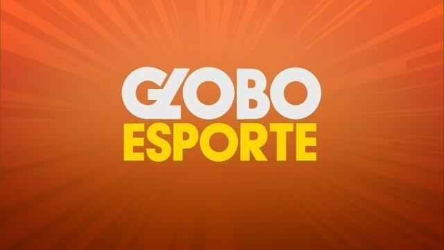 Confira a íntegra do Globo Esporte desta quarta-feira (21)