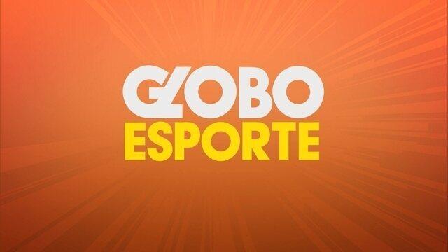 Confira a íntegra do Globo Esporte desta terça-feira (22)