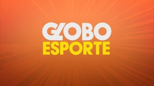 Confira a íntegra do Globo Esporte desta quarta-feira (23)