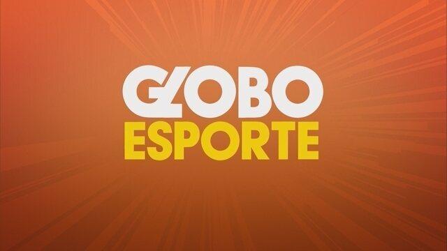 Confira a íntegra do Globo Esporte desta quarta-feira (18)