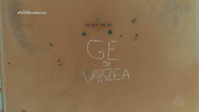 Ge de Varzea: Confira o novo quadro do Globo Esporte Rondônia