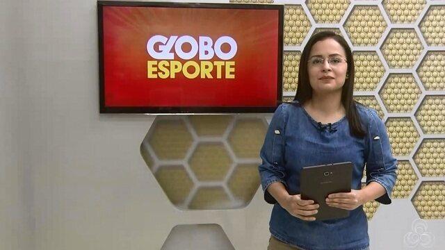 Confira na íntegra o Globo Esporte desta sexta-feira (18)