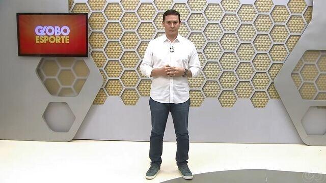 Confira na íntegra o Globo Esporte desta sexta-feira (22)