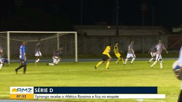 Ypiranga recebe o Atlético Roraima e fica no empate pela série D do campeonato brasileiro
