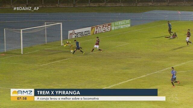Confira os gols da vitória do Ypiranga contra o Trem pelo Campeonato Amapaense