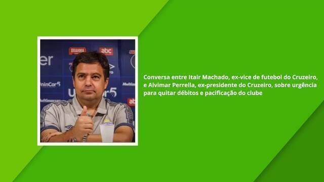Novo áudio vazado traz conversa entre Itair Machado e um ex-presidente do Cruzeiro