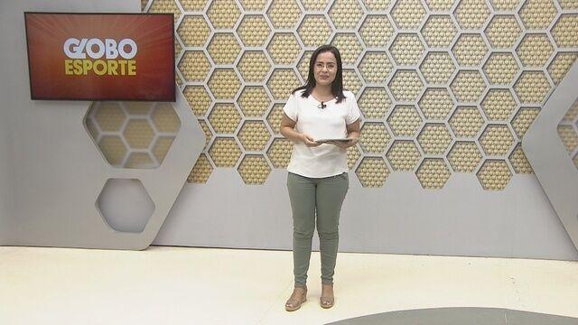 Confira na íntegra o Globo Esporte desta sexta-feira (17)