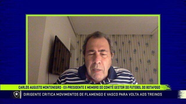 Ex-presidente do Botafogo, Carlos Montenegro critica Flamengo e Vasco para volta dos treinos
