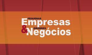 Pequenas Empresas & Grandes Negócios - Edição de 12/03/2017