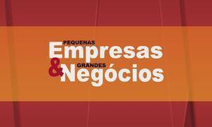 Pequenas Empresas & Grandes Negócios - Edição de 02/07/2017