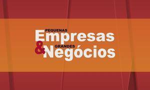 Pequenas Empresas & Grandes Negócios - Edição de 09/07/2017