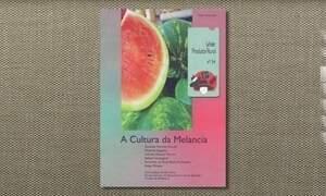 Publicação traz informações para o cultivo de melancia