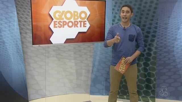 Confira a íntegra do programa Globo Esporte RR - 28/05/2016