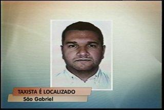 Encontrado taxista que estava desaparecido em São Gabriel - Taxista foi localizado em Porto Alegre