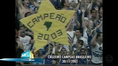 MGTV relembra título do Cruzeiro no Campeonato Brasileiro - Telejornal comemora 30 anos com coberturas marcantes.